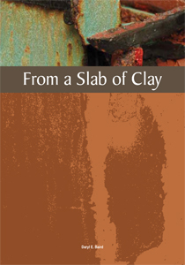 From a Slab of Clay